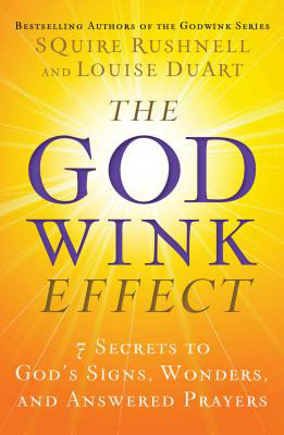 the godwink effect the seven secrets to having your prayers