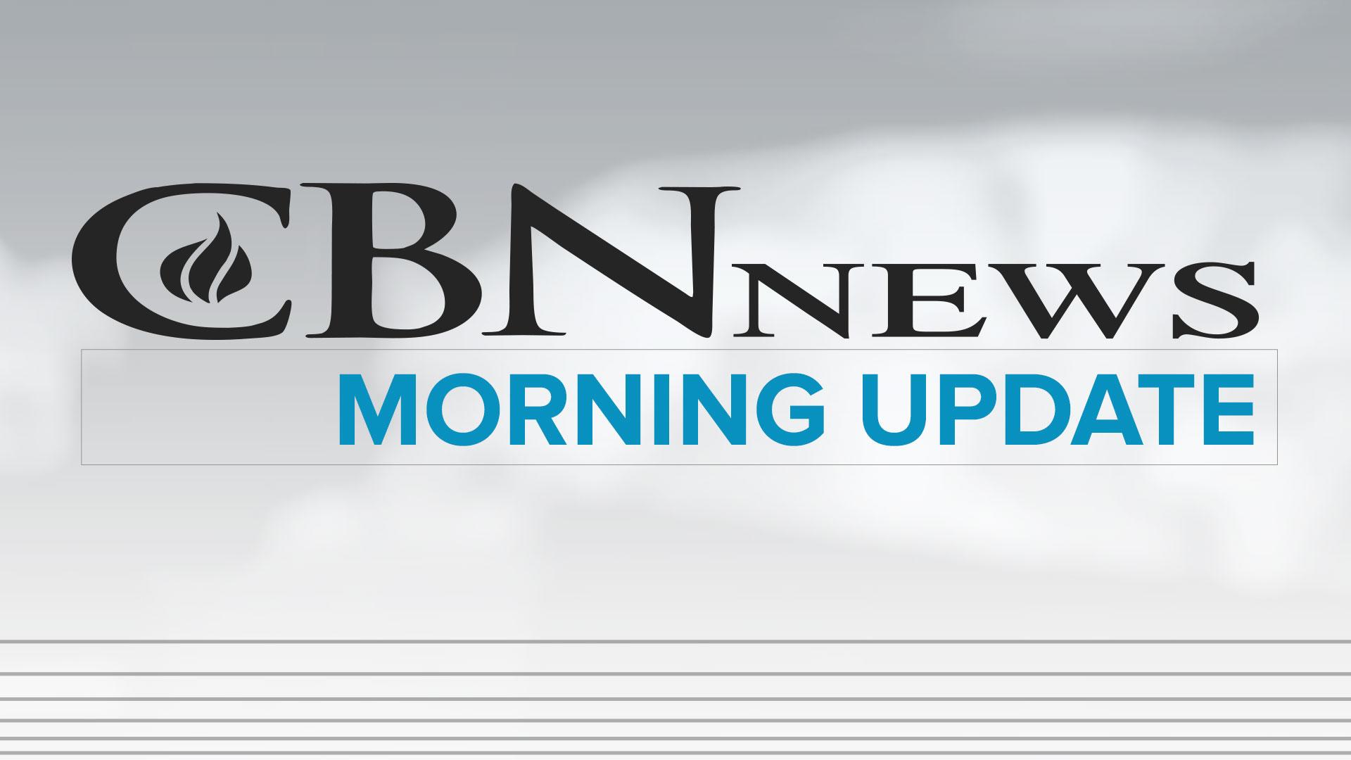 CBN News Morning Update