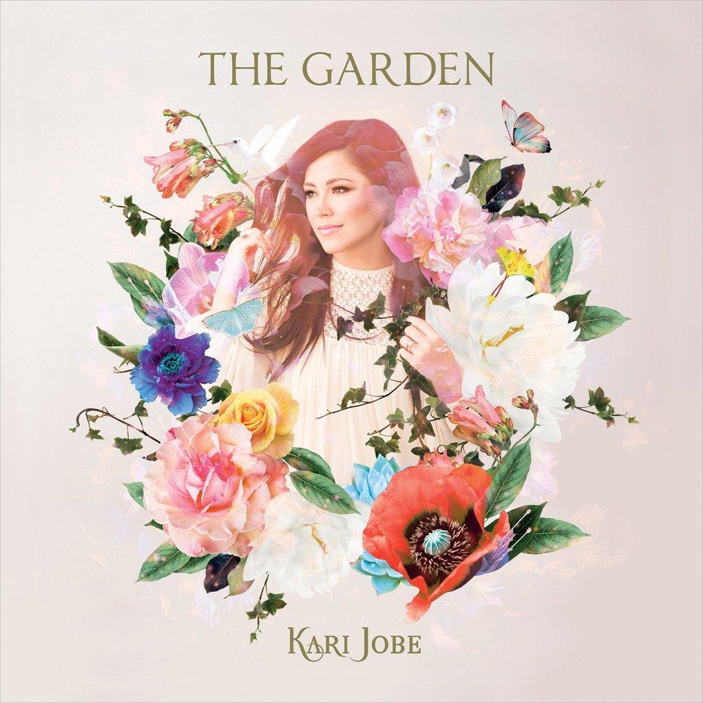 The Garden by Kari Jobe