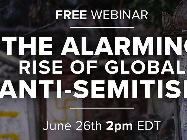 The Alarming Rise of Global Anti-Semitism