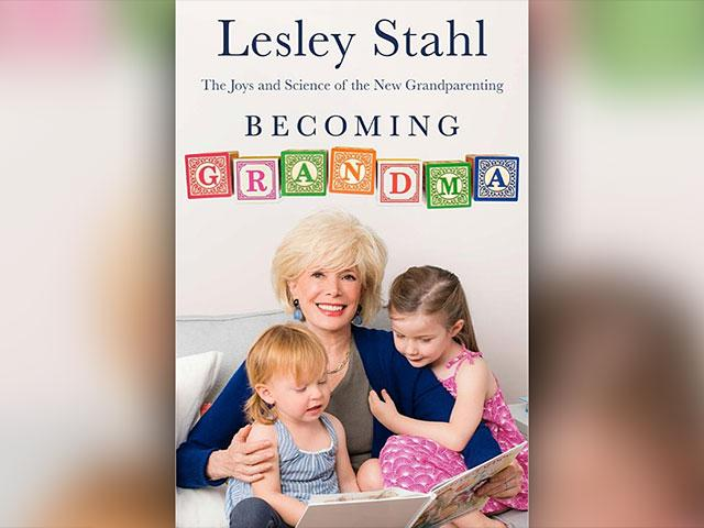 Becoming Grandma, by Lesley Stahl