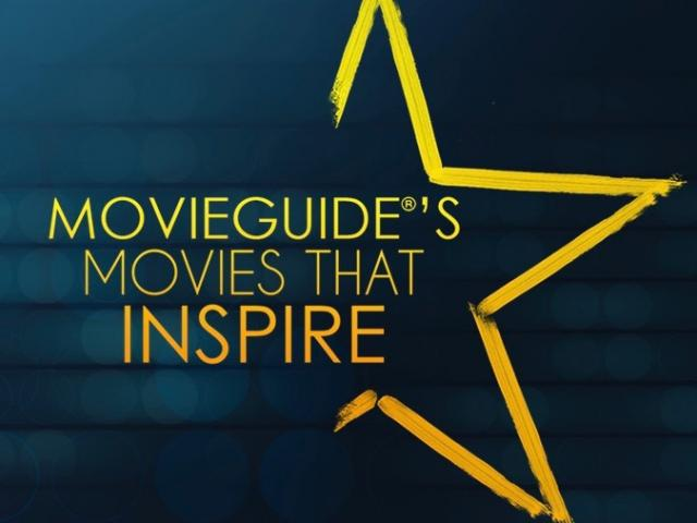 Movieguide Movies That Inspire 2021