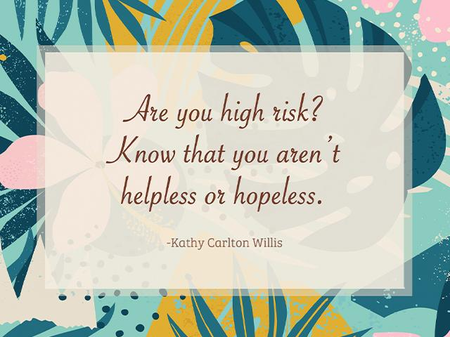 Are you high risk? Know that you aren