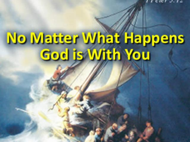 no matter what happens god is with you