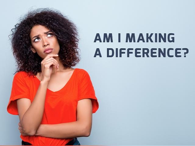 "woman asking ""Am I Making a Difference?"""