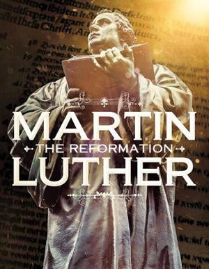 Martin Luther: The Reformation