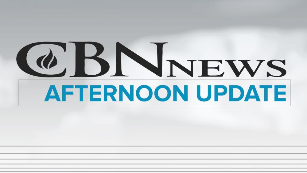 CBN News Afternoon Update