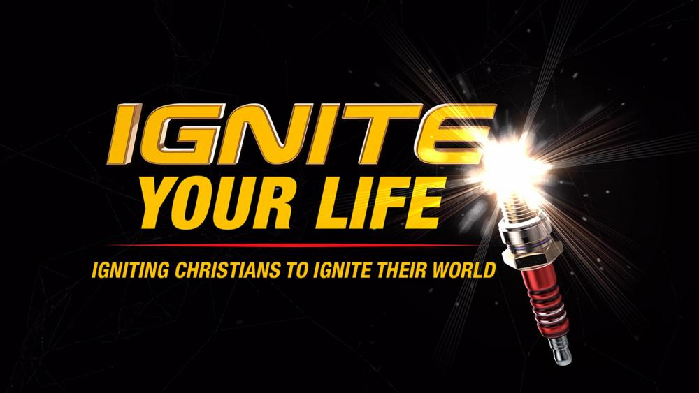 ignite your life