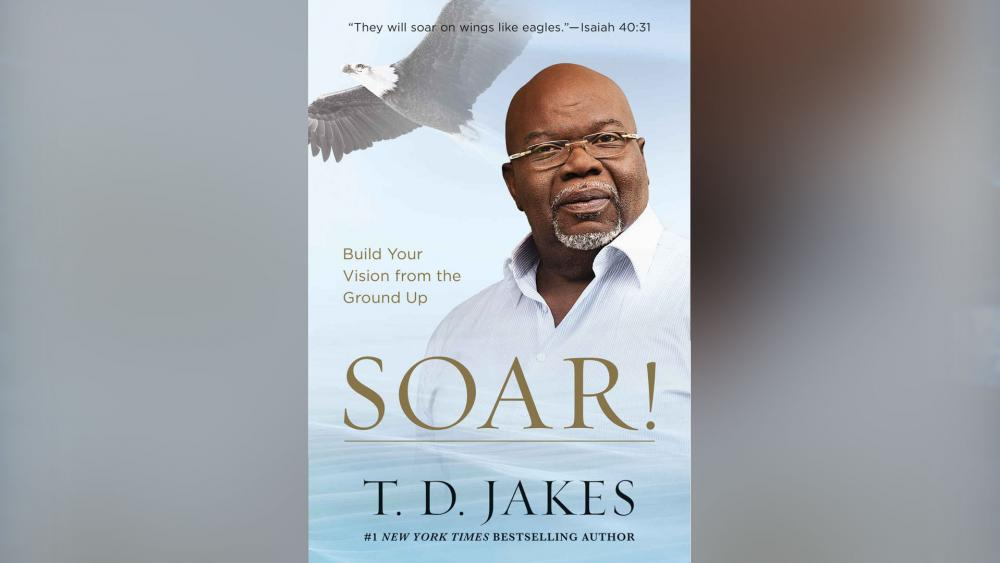 Building Your Vision: T D  Jakes Shows You How to 'Soar!' | CBN News